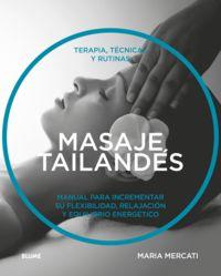 MASAJE TAILANDES - TERAPIA, TECNICAS Y RUTINAS