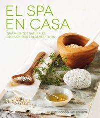 SPA EN CASA, EL - TRATAMIENTOS NATURALES, ESTIMULANTES Y REGENERATIVOS
