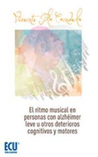 RITMO MUSICAL EN PERSONAS CON ALZHEIMER LEVE U OTROS DETERIOROS COGNITIVOS LEVES, EL
