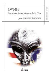 OVNIS - LAS OPERACIONES SECRETAS DE LA CIA