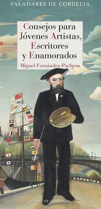 Consejos Para Jovenes Artistas, Escritores Y Enamorados - Miguel Fernandez-Pacheco