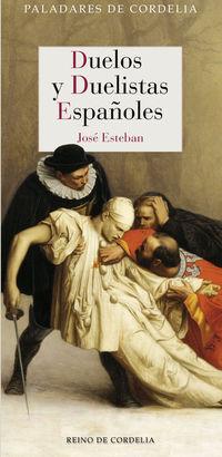 Duelos Y Duelistas Españoles - Jose Esteban