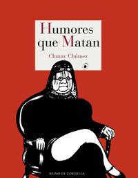 Humores Que Matan - Chumy Chumez [fernandez] Martin