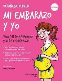 Mi Embarazo Y Yo - Viva Con Toda Serenidad 9 Meses Excepcionales - Juliette Collonge / Veronique Deiller
