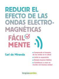 Reducir El Efecto De Las Ondas Electromagneticas Facilmente - Carl Miranda