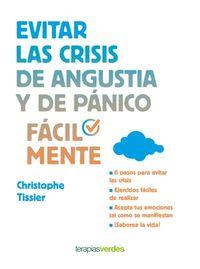 Evitar Las Crisis De Angustia Y De Panico Facilmente - Christophe Tissier