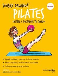 Pilates - Define Y Fortalece Tu Cuerpo - Soasick Delanoe