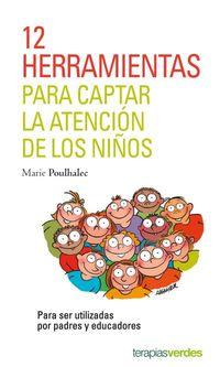 12 HERRAMIENTAS PARA CAPTAR LA ATENCION DE LOS NIÑOS - PARA SER UTILIZADAS POR PADRES Y EDUCADORES