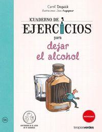 Cuaderno De Ejercicios Para Dejar El Alcohol - Carol Dequick / Jean Augagneur