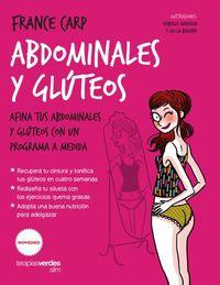 Abdominales Y Gluteos - Afina Tus Abdominales Y Gluteos Con Un Programa A Medida - France Carp