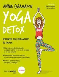 Yoga Detox - Regenera Profundamente Tu Cuerpo - Annie Casamayou