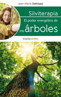 SILVITERAPIA - EL PODER ENERGETICO DE LOS ARBOLES