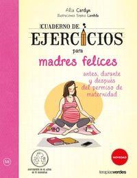 Cuaderno Ejercicios Para Madres Felices - Alia Cardyn / Sophie Lambda