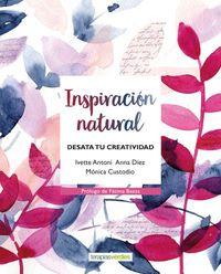 Inspiracion Natural - Desata Tu Creatividad - Ana Diez Manjarres / Monica Custodio Brentano / Ivette Antoni Fernandez