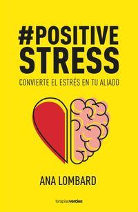 #POSITIVESTRESS - CONVIERTE EL ESTRES EN TU ALIADO