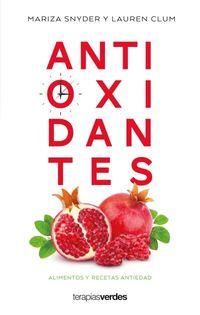 antioxidantes - alimentos y recetas antiedad - Mariza Snyder / Lauren Clum