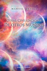 otras civilizaciones de otros mundos - Manuel Ortega