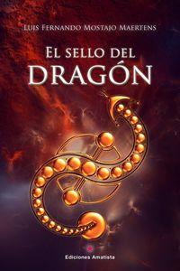El sello del dragon - Luis Fernando Mostajo Maertens