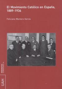 MOVIMIENTO CATOLICO EN ESPAÑA, EL (1889-1936)
