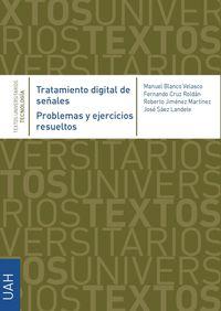 Tratamiento Digital De Señales - Problemas Y Ejercicios Resueltos. - Fernando Cruz Roldan / Roberto Jimenez Martinez / [ET AL. ]