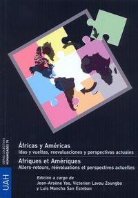 AFRICAS Y AMERICAS - IDAD Y VUELTAS, REEVALUACIONES Y PERSPETIVAS ACTUALES