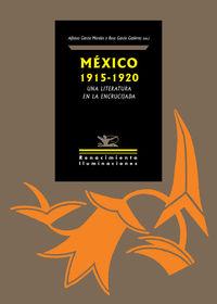 MEXICO 1915-1920 - UNA LITERATURA EN LA ENCRUCIJADA