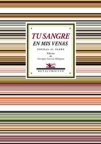 Tu Sangre En Mis Venas - Poemas Al Padre - Enrique Garcia-Marquez (ed. )