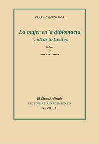 Mujer En La Diplomacia, La - Y Otros Articulos - Clara Campoamor / Concha Fagoaga