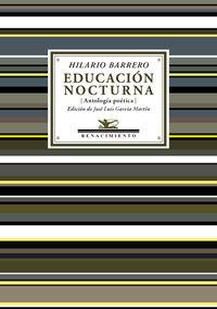 Educacion Nocturna - Antologia Poetica - Hilario Barrero