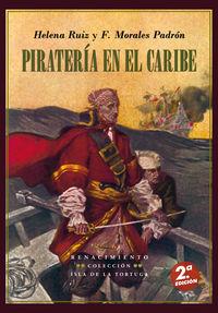 Pirateria En El Caribe - Helena Ruiz Gil / Francisco Morales Padron