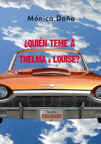 ¿quien Teme A Thelma & Louise? - Monica Doña