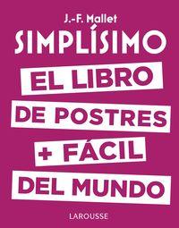 SIMPLISIMO - EL LIBRO DE POSTRES MAS FACIL DEL MUNDO