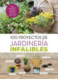100 PROYECTOS DE JARDINERIA INFALIBLES