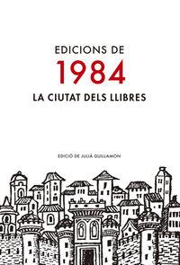 EDICIONS DE 1984 - LA CIUTAT DELS LLIBRES