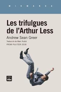 Trifulgues De L'arthur Less, Les (premi Pulitzer 2018) - Andrew Sean Greer