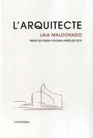 L'ARQUITECTE (PREMI POESIA VENTURA AMETLLER 2019)