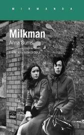 MILKMAN (PREMI MAN BOOKER 2018) (PREMI NATIONAL BOOK CRITICS CIRCLE 2019) (PREMI ORWELL 2019)