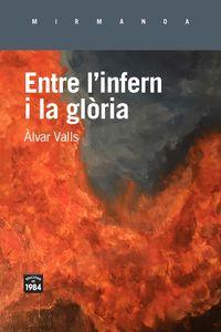 Entre L'infern I La Gloria - Alvar Valls
