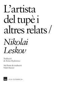 L'artista Del Tupe I Altres Relats - Nikolai Leskov