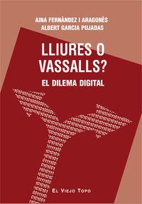 LLIURES O VASSALLS? - EL DILEMA DIGITAL