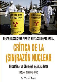 CRITICA DE LA (SIN) RAZON NUCLEAR - FUKUSHIMA, UN CHERNOBIL A CAMARA LENTA