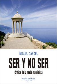 Ser Y No Ser - Critica De La Razon Narcisista - Miguel Candel