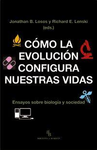 COMO LA EVOLUCION CONFIGURA NUESTRAS VIDAS - ENSAYOS SOBRE BIOLOGIA Y SOCIEDAD