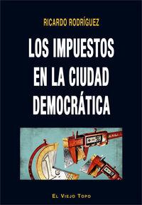 Los impuestos en la ciudad democratica - Ricardo Rodriguez