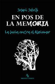 EN POS DE LA MEMORIA - LA LUCHA CONTRA EL ALZHEIMER