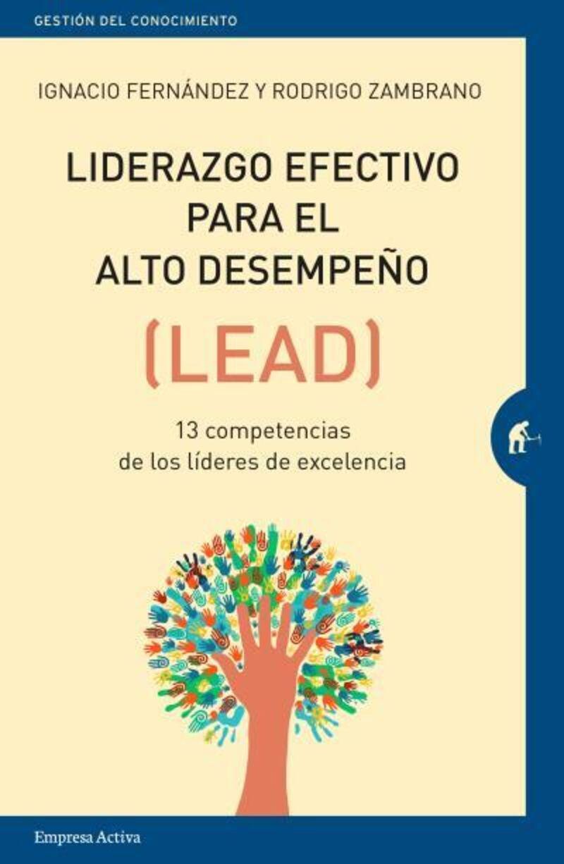 Liderazgo Efectivo Para El Alto Desempeño - (lead) 13 Competencias De Los Lideres De Excelencia - Rodrigo Zambrano Estay