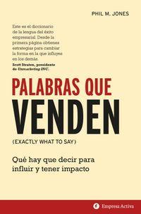 PALABRAS QUE VENDEN - QUE HAY QUE DECIR PARA INFLUIR Y TENER IMPACTO