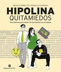 HIPOLINA QUITAMIEDOS - UNA HISTORIA PARA REIRSE DE LOS MIEDOS EN EL TRABAJO