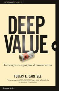 DEEP VALUE - TACTICA Y ESTRATEGIAS PARA EL INVERSOR ACTIVO