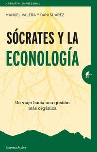 SOCRATES Y LA ECONOLOGIA - UN VIAJE HACIA UNA GESTION MAS ORGANICA